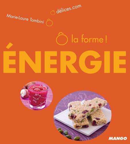 Ô la forme - Énergie (Ô Délices) (French Edition)