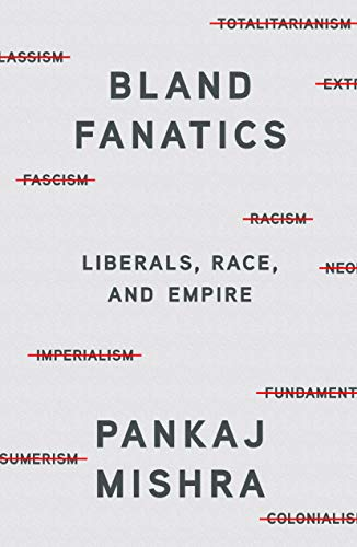 Image of Bland Fanatics: Liberals, Race, and Empire