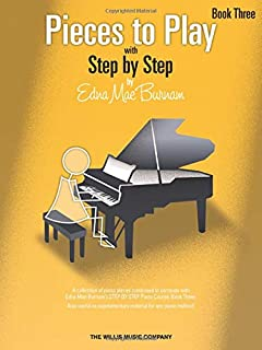 Pieces to Play - Book 3: Piano Solos Composed to Correlate Exactly with Edna Mae Burnam's Step by Step