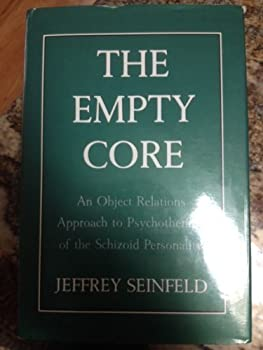 The Empty Core  An Object Relations Approach to Psychotherapy of the Schizoid Personality