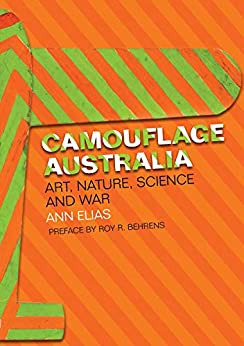Camouflage Australia: Art, Nature, Science and War by [Associate Professor Ann Elias]