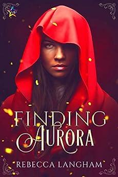 Finding Aurora by [Rebecca Langham]