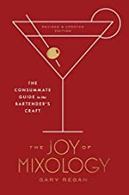The Joy of Mixology, Revised and Updated Edition: The Consummate Guide to the Bartender's Craft (CLARKSON POTTER)