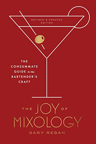 The Joy of Mixology, Revised and Updated Edition: The Consummate Guide to...