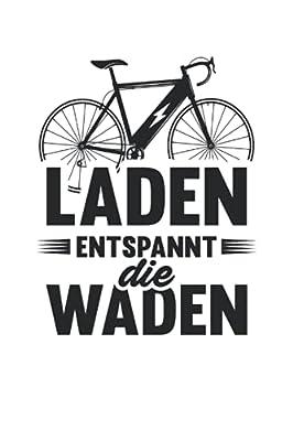 E-Bike Notizbuch (liniert) Laden Entspannt Die Waden Radsport