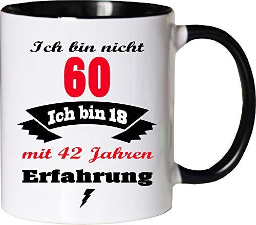 Mister Merchandise Becher Tasse Ich Bin Nicht 60 ich Bin 18 mit 42 Jahren Erfahrung Kaffee Kaffeetasse liebevoll Bedruckt Jung geblieben Alter Kaffeebecher Geburtstagsgeschenk Weiß-Schwarz