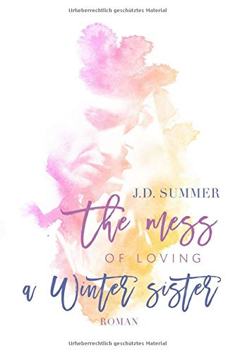 The mess of loving a Winter sister (Die Winter Schwestern, Band 2)