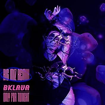 Only for Tonight (Big Miz Remix)
