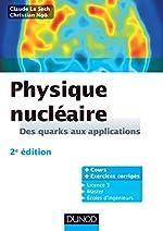 Physique nucléaire - Des quarks aux applications - Cours et exercices corrigés de Claude Le Sech