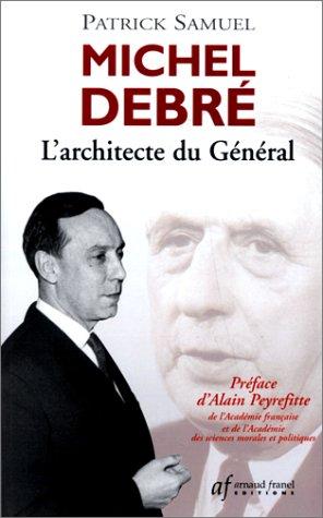 MICHEL DEBRE. L'architecte du Général (Actualite Socie)