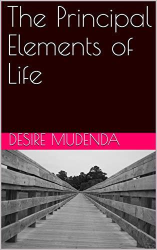 The Principal Elements of Life (Success) (English Edition)