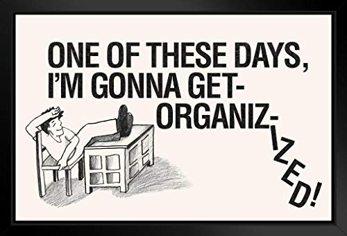 Poster Foundry One of These Days Im Gonna Get Organizized Desk Retro Sign Humor No Glare Wood Eco Framed 9x13