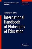 International Handbook of Philosophy of Education (Springer International Handbooks of Education)(Set of 2)