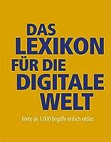 Das Lexikon fuer die digitale Welt: Mehr als 1.000 Begriffe einfach erklaert