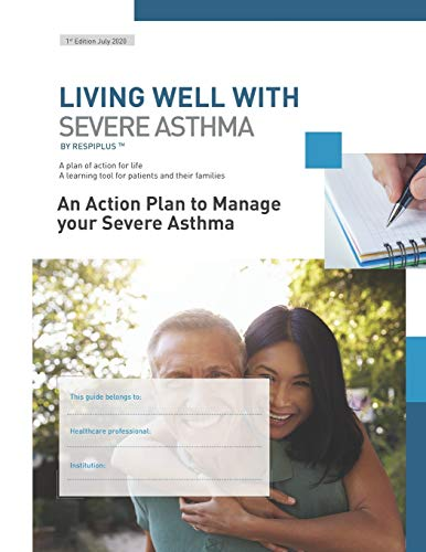 An Action Plan to Manage your Severe Asthma: A plan of action for life. A learning tool for patients and their families: 4 (Living Well With Severe Asthma)