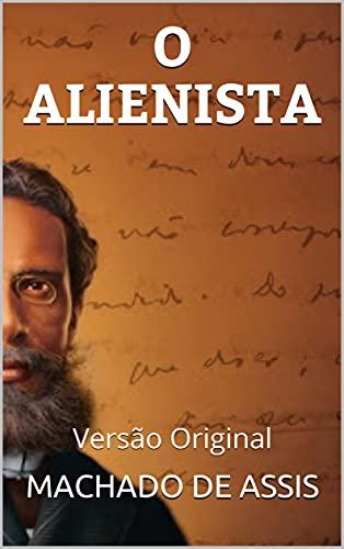 O ALIENISTA: Versão Original