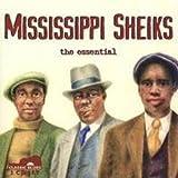 Mississippi Sheiks: the Essent