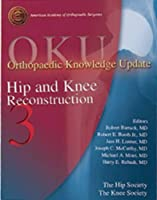 Orthopaedic Knowledge Update: Hip and Knee Reconstruction 3