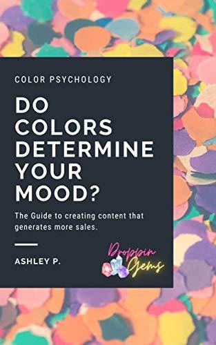 Color Pyschology: Do colors affect your mood?