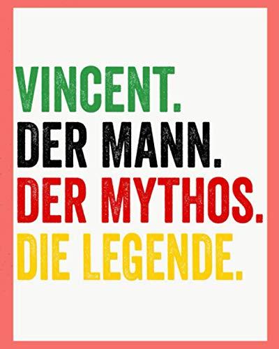 Vincent Der Mann Der Mythos Die Legende: Personalisiertes Geschenk Für Vincent, 8x10 inches Notizbuch mit 120 Seiten, Individuelle Geschenkidee notizbuch blanko