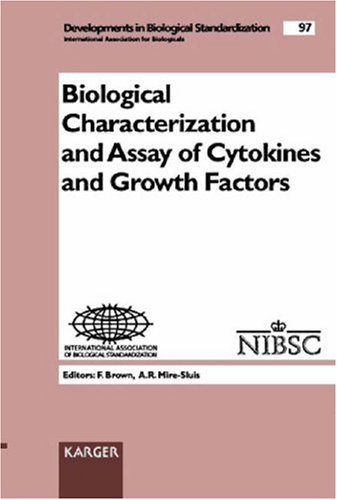 Biological Characterization and Assay of Cytokines and Growth Factors: Symposium, Potters Bar, September 1997.: Symposium at the National Institute ... September 1997 (Developments in Biologicals)