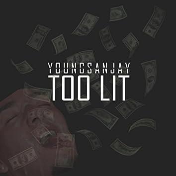 Too Lit
