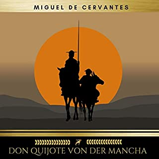 Don Quijote von der Mancha                   Autor:                                                                                                                                 Miguel De Cervantes,                                                                                        Golden Deer Classics                               Sprecher:                                                                                                                                 Hendrik Kühn                      Spieldauer: 12 Std. und 17 Min.     2 Bewertungen     Gesamt 4,5