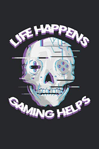 Life Happens Gaming Helps: Gamer Notebook for Video Gaming Gift for Nerd...