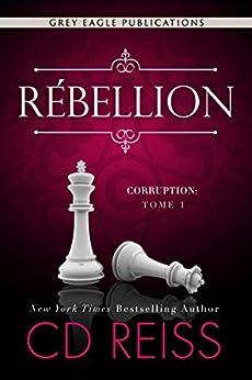 Rébellion (Corruption t. 1) par [CD Reiss, Valentin Translation, Mylène Régnier]