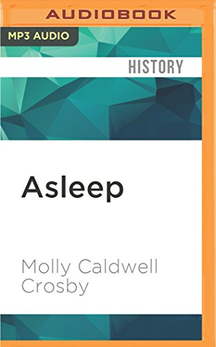 Asleep: The Forgotten Epidemic That Became Medicines Greatest Mystery