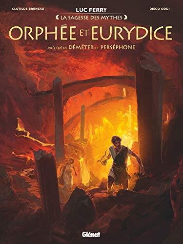 Orphée et Eurydice : Précédé de Déméter & Perséphone (La Sagesse des mythes)