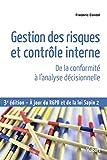 Gestion des risques et contrôle interne - De la conformité à l'analyse décisionnelle