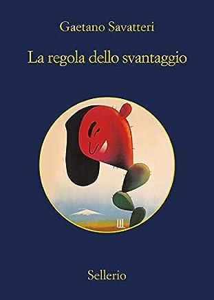 La regola dello svantaggio (Saverio Lamanna detective per caso Vol. 4)