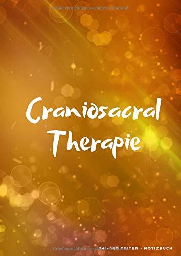 Craniosacral Therapie: A4 | 100 Seiten | liniert | Soft Cover | Notizbuch | Massage | Perfekt als Therapiebuch, Zeichenbuch, Skizzenbuch, Tagebuch