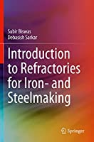 Introduction to Refractories for Iron- and Steelmaking