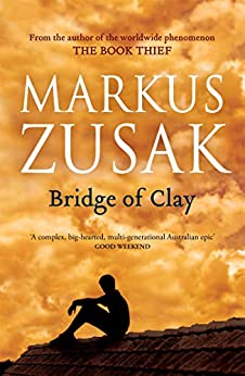 Bridge of Clay by [Markus Zusak]