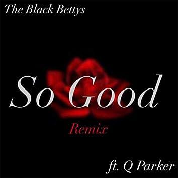 So Good (Remix) [feat. Q Parker]