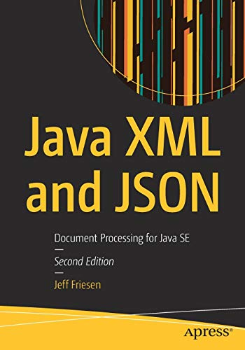 Download Java XML and JSON: Document Processing for Java SE 1484243293