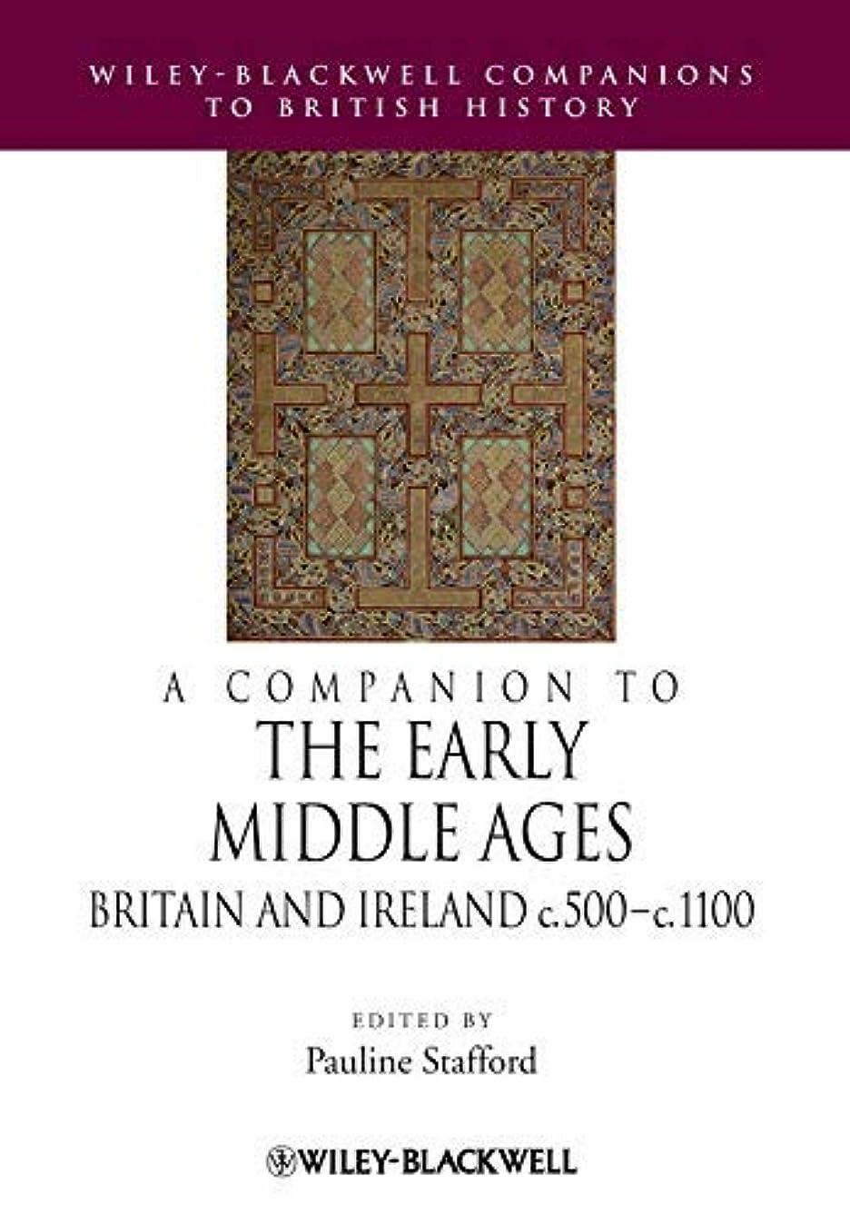 セグメントピカリング復讐A Companion to the Early Middle Ages: Britain and Ireland c.500 - c.1100 (Blackwell Companions to British History Book 21) (English Edition)