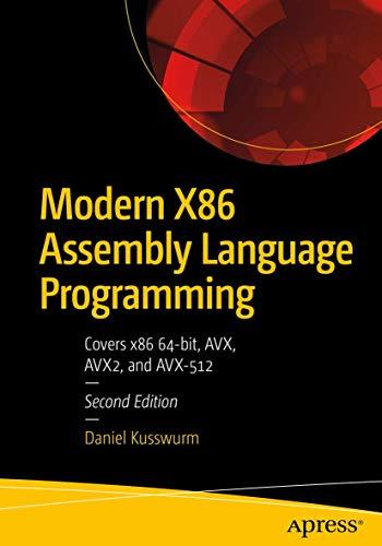 Modern X86 Assembly Language Programming: Covers x86 64-bit, AVX, AVX2,