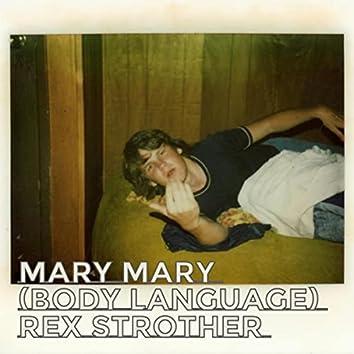 Mary, Mary (Body Language)