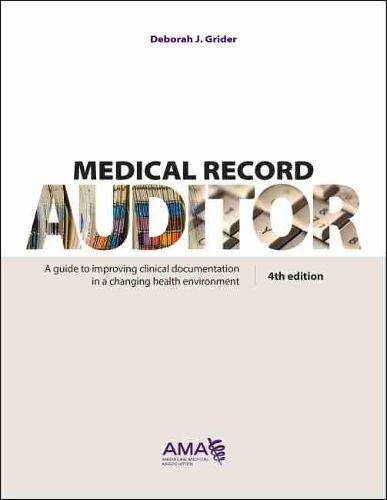 Compare Textbook Prices for Medical Record Auditor: A Guide to Improving Clinical Documentation in a Changing Health Environment 4 Edition ISBN 9781622021017 by Grider, Deborah J.