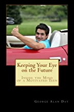Keeping Your Eye on the Future: Inside the Mind of a Motivated Teen