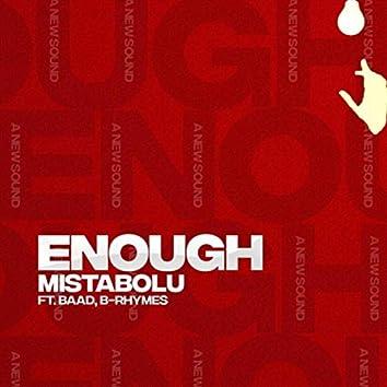 Enough (feat. Baad & B-Rhymes)