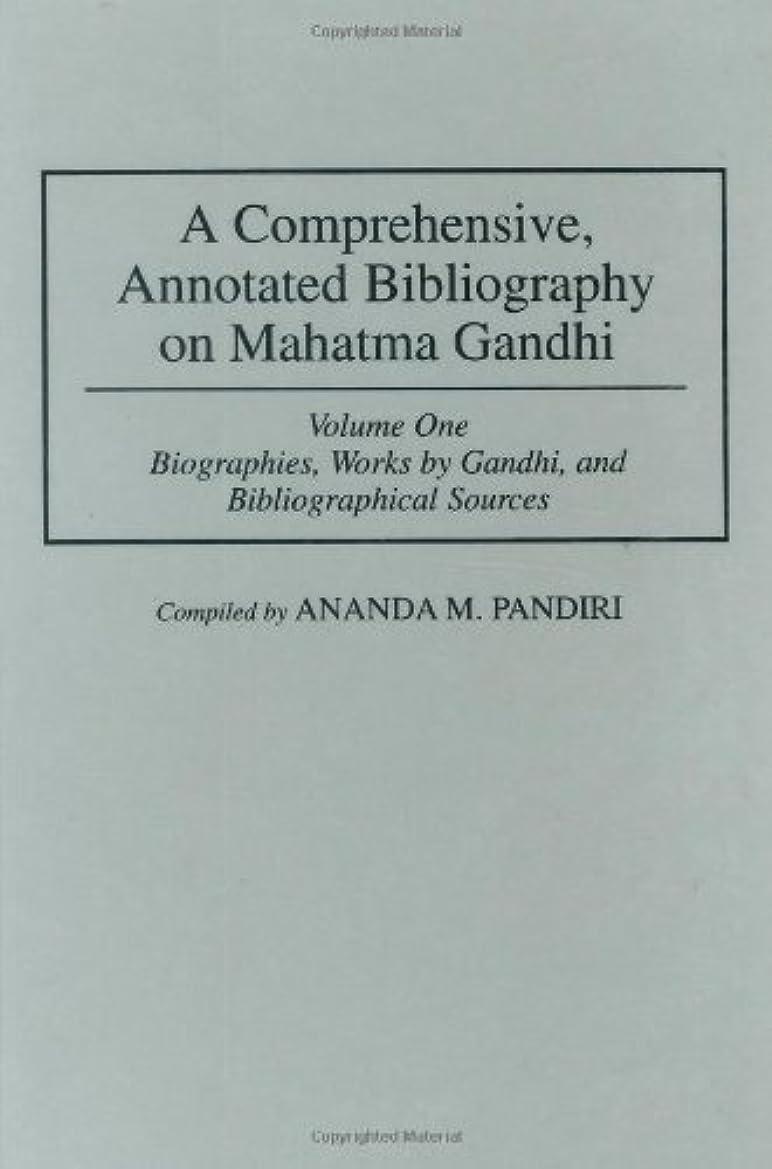 マーカー断片バイオリニストA Comprehensive, Annotated Bibliography on Mahatma Gandhi: Volume 1 Biographies, Works by Gandhi, and Bibliographical Sources (Bibliographies and Indexes in World History) (English Edition)