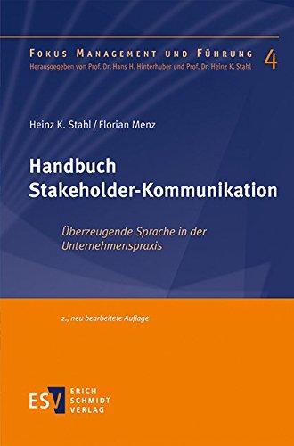 Handbuch Stakeholder-Kommunikation: Überzeugende Sprache in der Unternehmenspraxis (Fokus Management und Führung, Band 4)