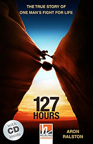 127 Hours con audio CD. Level 4. A2/B1: The True Story of One Man's Fight for Life, Helbling Readers Movies / Level 4 (A2/B1)