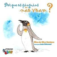 Por que os pinguins não voam? (Portuguese Edition)