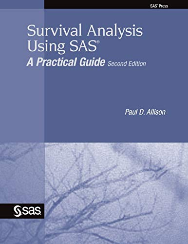 Survival Analysis Using SAS: A Practical Guide, Second...