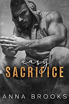Easy Sacrifice (Bulletproof Butterfly Book 1) by [Anna Brooks]